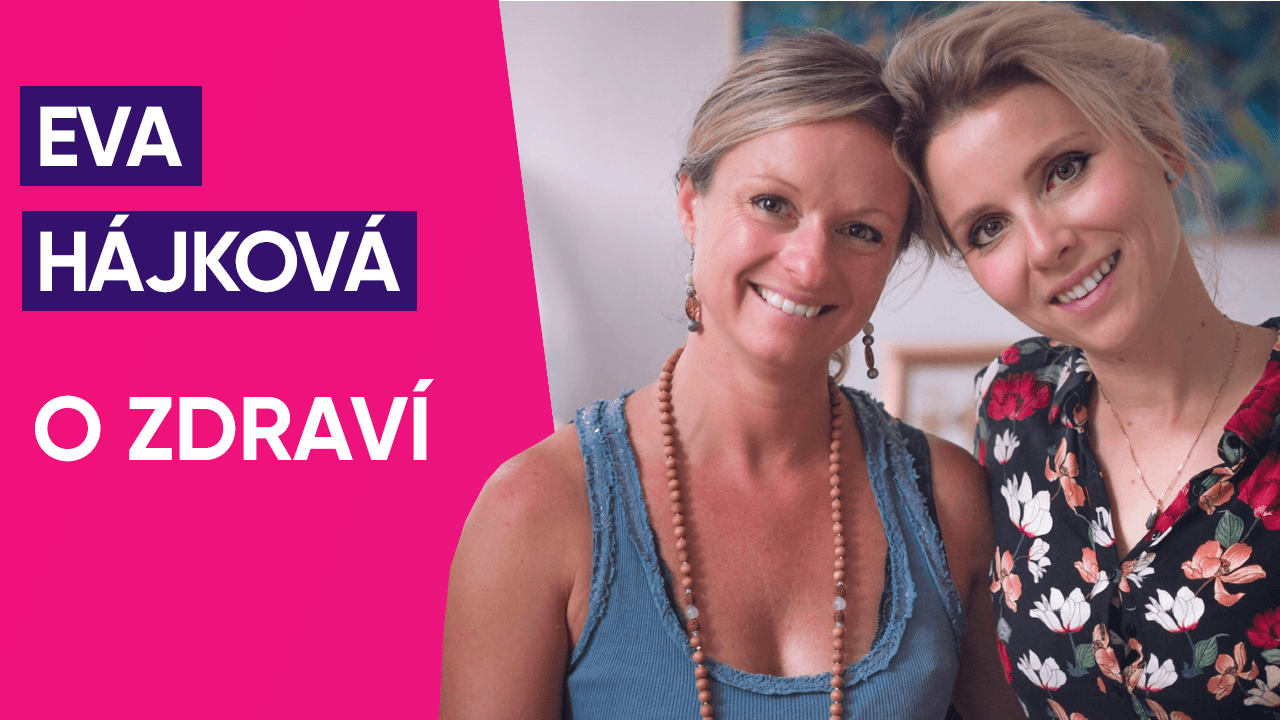 #4: Eva Hájková o zdraví